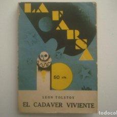 Libros antiguos: LIBRERIA GHOTICA. LA FARSA. LEON TOLSTOY. EL CADAVER VIVIENTE. 1928. ILUSTRADO. TEATRO. Nº53. Lote 91557385