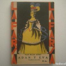 Libros antiguos: LIBRERIA GHOTICA. LA FARSA. MILLAN ASTRAY. ADAN Y EVA. 1929. ILUSTRADO. TEATRO. Nº99. Lote 91557685