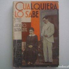 Libros antiguos: LIBRERIA GHOTICA. LA FARSA. JACINTO BENAVENTE. CUALQUIERA LO SABE. 1935. ILUSTRADO. TEATRO. Nº402. Lote 91565755