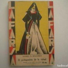 Libros antiguos: LIBRERIA GHOTICA. LA FARSA. MANUEL BENAVIDES. EL PROTAGONISTA DE LA VIRTUD. 1930. TEATRO. Nº139. Lote 91566185