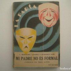 Libros antiguos: LIBRERIA GHOTICA. LA FARSA. MARCHAND Y CADENAS. MI PADRE NO ES FORMAL. 1928. ILUSTRADO. TEATRO. Nº45. Lote 91566300