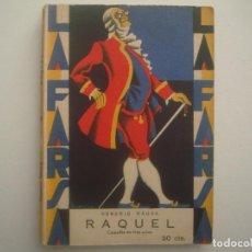 Libros antiguos: LIBRERIA GHOTICA. LA FARSA. HONORIO MAURA. RAQUEL. 1928. ILUSTRADO. TEATRO. Nº65. Lote 91566375