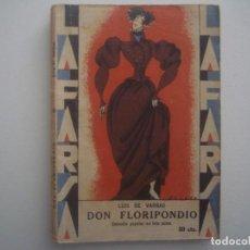 Libros antiguos: LIBRERIA GHOTICA. LA FARSA. LUIS DE VARGAS. DON FLORIPONDIO. 1928. ILUSTRADO. TEATRO. Nº105. Lote 91566480