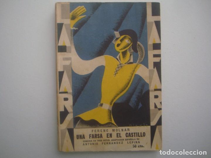 LIBRERIA GHOTICA. LA FARSA. FERENC MOLNAR. UNA FARSA EN EL CASTILLO. 1929. ILUSTRADO. TEATRO. Nº92 (Libros antiguos (hasta 1936), raros y curiosos - Literatura - Teatro)