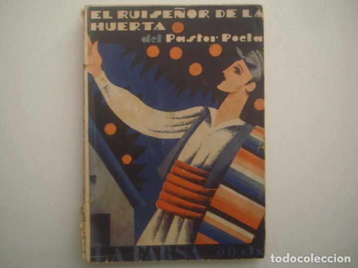 LIBRERIA GHOTICA. LA FARSA. PASTOR POETA. EL RUISEÑOR DE LA HUERTA. 1930. ILUSTRADO. TEATRO. Nº140 (Libros antiguos (hasta 1936), raros y curiosos - Literatura - Teatro)