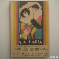 Libros antiguos: LIBRERIA GHOTICA.LA FARSA.SANTANDER Y VELA.POR EL NOMBRE.LA MAS FUERTE.1928. ILUSTRADO. TEATRO. Nº50. Lote 91567670