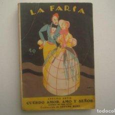 Libros antiguos: LIBRERIA GHOTICA. LA FARSA. AVELINO ARTIS. CUERDO AMOR, AMO Y SEÑOR. 1928. ILUSTRADO. TEATRO. Nº57. Lote 91567810