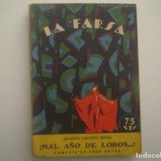 Libros antiguos: LIBRERIA GHOTICA. LA FARSA. LINARES RIVAS. MAL AÑO DE LOBOS. 1927. ILUSTRADO. TEATRO. Nº7. Lote 91567930