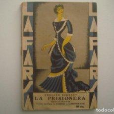 Libros antiguos: LIBRERIA GHOTICA. LA FARSA. CADENAS Y GUTIERREZ ROIG. LA PRISIONERA. 1929. ILUSTRADO. TEATRO. Nº91. Lote 91568145