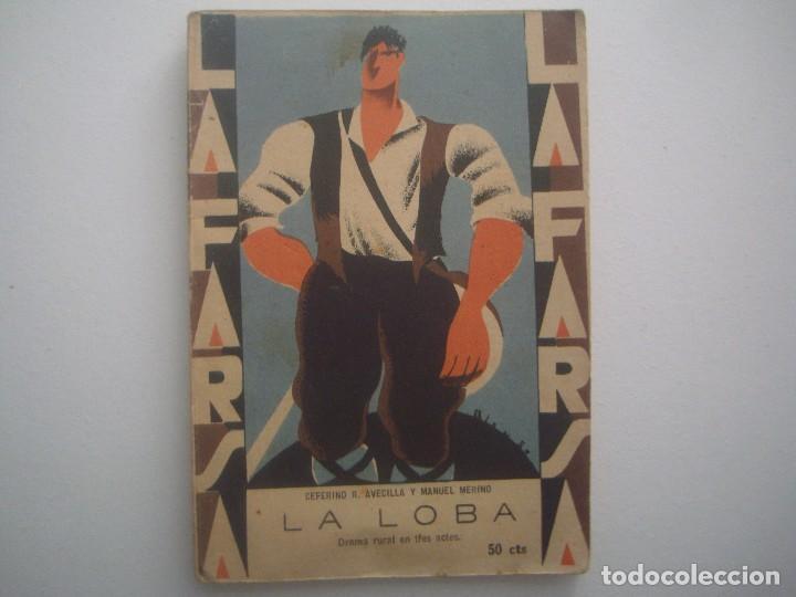 LIBRERIA GHOTICA. LA FARSA. AVECILLA Y MANUAL MERINO. LA LOBA. 1929. ILUSTRADO. TEATRO. Nº109 (Libros antiguos (hasta 1936), raros y curiosos - Literatura - Teatro)
