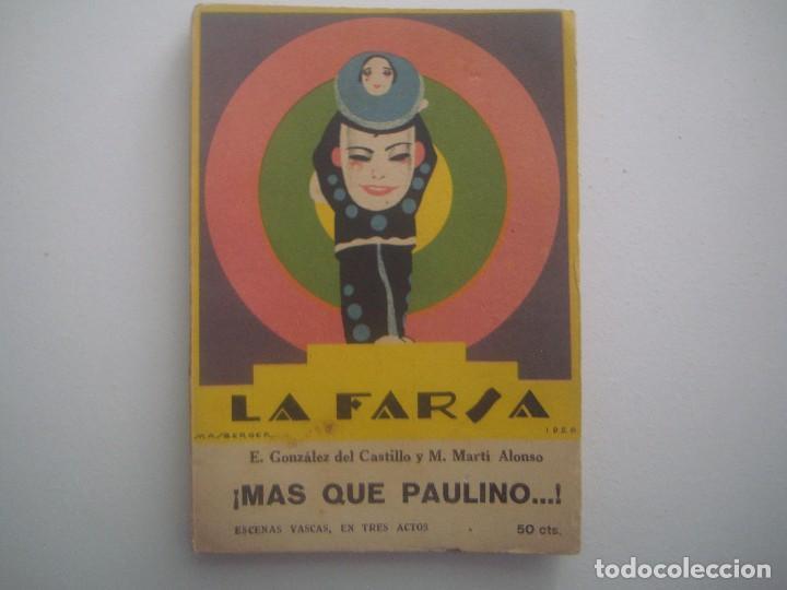 LIBRERIA GHOTICA.LA FARSA.DEL CASTILLO Y MARTI ALONSO.MAS QUE PAULINO. 1928. ILUSTRADO. TEATRO. Nº56 (Libros antiguos (hasta 1936), raros y curiosos - Literatura - Teatro)