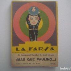 Libros antiguos: LIBRERIA GHOTICA.LA FARSA.DEL CASTILLO Y MARTI ALONSO.MAS QUE PAULINO. 1928. ILUSTRADO. TEATRO. Nº56. Lote 91569375