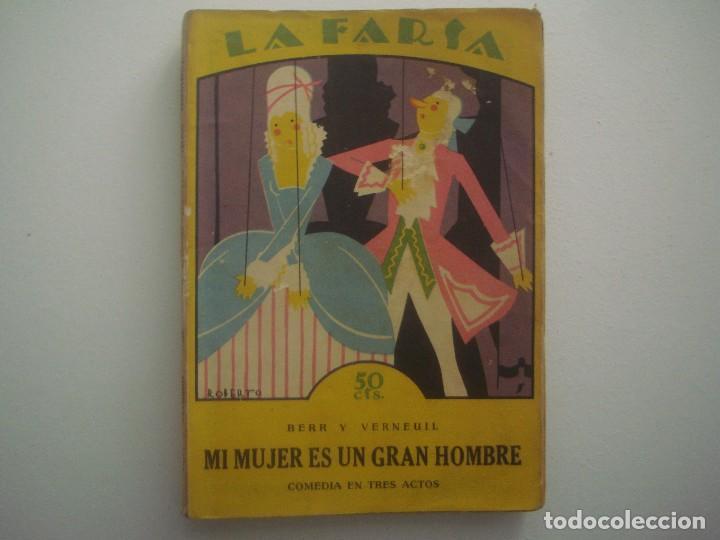 LIBRERIA GHOTICA. LA FARSA.BERR Y VERNEUIL. MI MUJER ES UN GRAN HOMBRE. 1927. ILUSTRADO. TEATRO. Nº2 (Libros antiguos (hasta 1936), raros y curiosos - Literatura - Teatro)