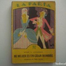 Libros antiguos: LIBRERIA GHOTICA. LA FARSA.BERR Y VERNEUIL. MI MUJER ES UN GRAN HOMBRE. 1927. ILUSTRADO. TEATRO. Nº2. Lote 91570085