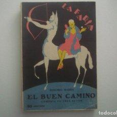 Libros antiguos: LIBRERIA GHOTICA. LA FARSA. HONORIO MAURA. EL BUEN CAMINO. 1928. ILUSTRADO. TEATRO. Nº48. Lote 91570485