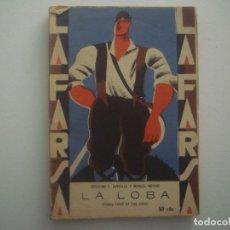 Libros antiguos: LIBRERIA GHOTICA. LA FARSA. AVECILLA Y MANUEL MERINO. LA LOBA. 1929. ILUSTRADO. TEATRO. Nº109. Lote 91570715