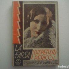 Libros antiguos: LIBRERIA GHOTICA.LA FARSA.CUSTODIO Y FERNANDEZ RICA.DISPENSA, PERICO. 1932. ILUSTRADO. TEATRO. Nº251. Lote 91570810