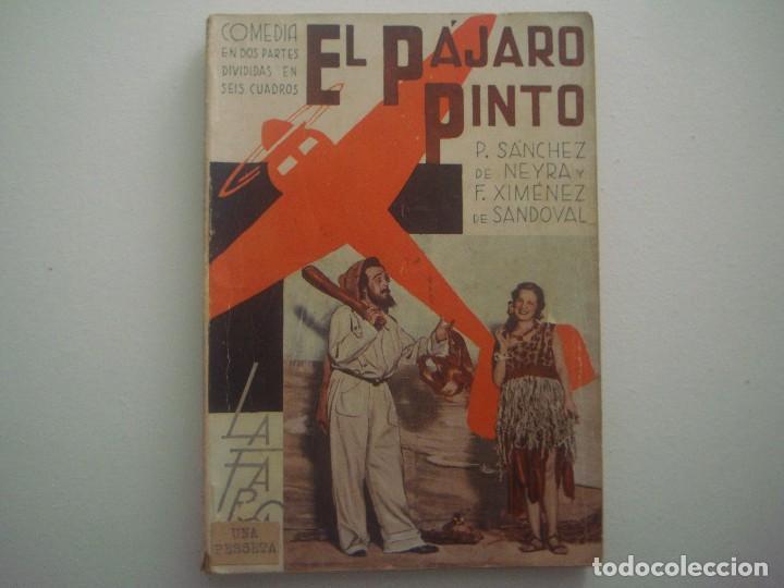LIBRERIA GHOTICA. LA FARSA. NEYRA Y SANDOVAL. EL PAJARO PINTO. 1936. ILUSTRADO. TEATRO. Nº435 (Libros antiguos (hasta 1936), raros y curiosos - Literatura - Teatro)
