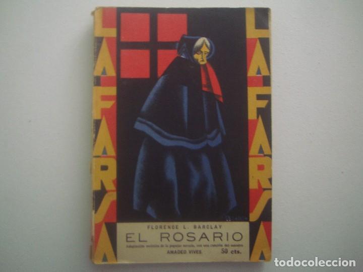 LIBRERIA GHOTICA. LA FARSA. FLORENCE BARCAY. EL ROSARIO. 1929. ILUSTRADO. TEATRO. Nº88 (Libros antiguos (hasta 1936), raros y curiosos - Literatura - Teatro)