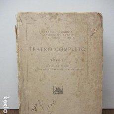 Libros antiguos: TEATRO COMPLETO, TOMO II, SERAFIN Y JOAQUIN ALVAREZ QUINTERO, 1923. Lote 93056545