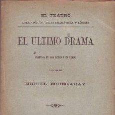 Libros antiguos: ECHEGARAY, MIGUEL: EL ULTIMO DRAMA. MADRID,FLORENCIO FISCOWICH1897 1ª EDICIÓN. Lote 93194165