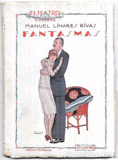 FANTASMAS. MANUEL LINARES RIVAS. EL TEATRO MODERNO. AÑO II, 1926, Nº25. PRENSA MODERNA MADRID (Libros antiguos (hasta 1936), raros y curiosos - Literatura - Teatro)