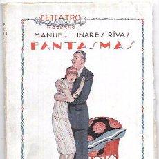 Libros antiguos: FANTASMAS. MANUEL LINARES RIVAS. EL TEATRO MODERNO. AÑO II, 1926, Nº25. PRENSA MODERNA MADRID. Lote 93317410