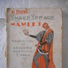 Libros antiguos: HAMLET. WILLIAM SHAKESPEARE. TRADUCCIÓN GREGORIO MARTÍNEZ SIERRA. PRENSA MODERNA. 96 PÁGINAS. 1927. Lote 93795430