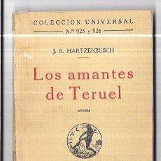Libros antiguos: LOS AMANTES DE TERUEL. J. E. HARTZENBUSCH. CALPE. COLECCION UNIVERSAL Nº 925 Y 926. 1924. 155PAGS. . Lote 93981855