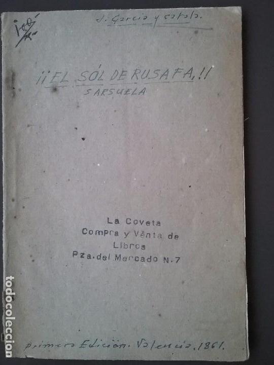 EL SOL DE RUSAFA. SARSUELA. ORIGINAL DE FRANCISCO PALANCA Y ROCA.MUSICA DE JUAN GARCIA CATALA. (Libros antiguos (hasta 1936), raros y curiosos - Literatura - Teatro)