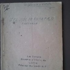 Libros antiguos: EL SOL DE RUSAFA. SARSUELA. ORIGINAL DE FRANCISCO PALANCA Y ROCA.MUSICA DE JUAN GARCIA CATALA.. Lote 94754367