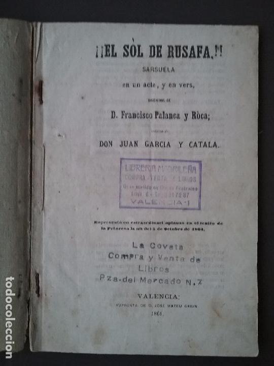 Libros antiguos: EL SOL DE RUSAFA. SARSUELA. ORIGINAL DE FRANCISCO PALANCA Y ROCA.musica de juan garcia catala. - Foto 2 - 94754367