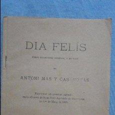 Libri antichi: ANTONI MAS Y CASANOVAS.DIA FELIS.ESBOS DRAMATICH.BARCELONA.1900. Lote 94898639