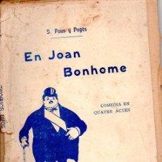 Libros antiguos: J. POUS Y PAGÉS : EN JOAN BONHOME (BONAVIA, 1912) TEATRE CATALÀ. Lote 95288343