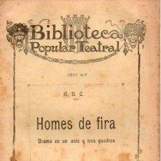 Libros antiguos: A. B. C. : HOMES DE FIRA (BONAVIA., 1910) TEATRE CATALÀ. Lote 95291671