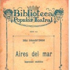 Libros antiguos: JULI VALLMITJANA . : AIRES DEL MAR (BONAVIA., 1910) TEATRE CATALÀ. Lote 95296463