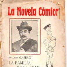 Libros antiguos: ANTONIO CASERO : LA FAMILIA DE LA SOLE Y EL PORVENIR DE UN NIÑO (LA NOVELA CÓMICA, 1916). Lote 95684715