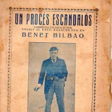 Libros antiguos: BENET BILBAO : UN PROCÉS ESCANDALÓS (S.F.) JOSEP SANTPERE - TEATRE CATALÀ. Lote 95685307