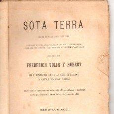 Libros antiguos: FREDERICH SOLER PITARRA : SOTA TERRA (BONAVIA, 1907) TEATRE CATALÀ. Lote 95686499