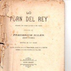 Libros antiguos: FREDERICH SOLER PITARRA : LO FORN DEL REY (BONAVIA, 1909) TEATRE CATALÀ. Lote 95686671