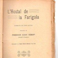 Libros antiguos: FREDERICH SOLER PITARRA : L' HOSTAL DE LA FARIGOLA (BONAVIA, 1912) TEATRE CATALÀ. Lote 95686767