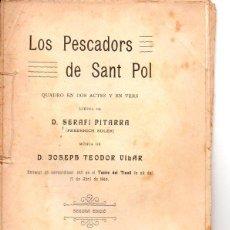 Livres anciens: FREDERICH SOLER PITARRA : LOS PESCADORS DE SANT POL (BONAVIA, 1909) TEATRE CATALÀ. Lote 95686963