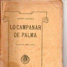 Libros antiguos: FREDERICH SOLER PITARRA : LO CAMPANAR DE PALMA (BONAVIA, 1912) TEATRE CATALÀ. Lote 95687471