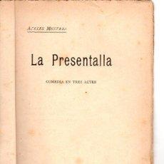 Libros antiguos: APELES MESTRES : LA PRESENTALLA (BONAVIA, 1908) TEATRE CATALÀ. Lote 95694099