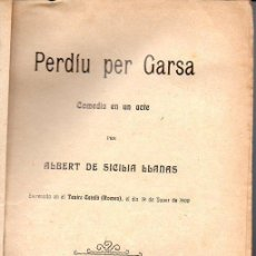 Libros antiguos: ALBERT DE SICILIA LLANAS : PERDIU PER GARSA (BONAVIA, 1910) TEATRE CATALÀ. Lote 95694207