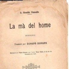 Libros antiguos: ARNALDO VASSALLO : LA MÀ DEL HOME (BONAVIA, 1910) TEATRE CATALÀ. Lote 95694335