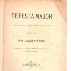Libros antiguos: PERE COLOMER Y FORS : DE FESTA MAJOR (BONAVIA, 1909) TEATRE CATALÀ. Lote 95695175