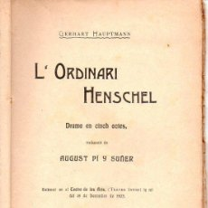 Libros antiguos: G. HAUPTMANN : L' ORDINARI HENSCHEL (BONAVIA, 1908) TEATRE CATALÀ - TRADUCCIÓ DE AUGUST PI Y SUÑER. Lote 95695751