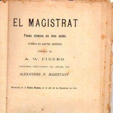 Libros antiguos: PINERO / MARISTANY : EL MAGISTRAT (BONAVIA, 1910) TEATRE CATALÀ . Lote 95696339