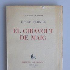Libros antiguos: JOSEP CARNER // EL GIRAVOLT DE MAIG // 1928 // PRIMERA EDICIÓ // 7 DIBUIXOS DE XAVIER NOGUES . Lote 95768059